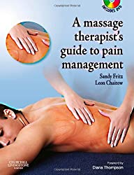 The Massage Therapist's Guide to Pain Management with CD-ROM, 1e (A Massage Therapist's Guide To)