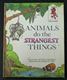 Animals Do the Strangest Things (Step-up Books)