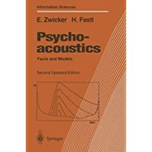 Psychoacoustics: Facts and Models: v. 22 (Springer Series in Information Sciences) by Eberhard Zwicker (1999-03-08)