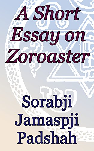 A Short Essay on Zoroaster: Theosophical Classics: Studies in Zoroastrianism (English Edition)