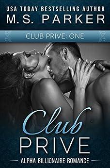 Club Prive Part 1 by [Parker, M. S.]