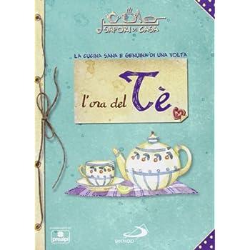 L'ora Del Tè. Sapori Di Casa