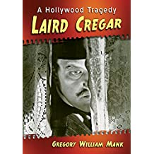 Laird Cregar: A Hollywood Tragedy