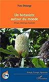 Image de Un botaniste autour du monde: Afrique, Amérique, Australie