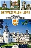Ostwestfalen-Lippe: Ausflüge zu den schönsten Schlössern und Burgen - Esther von Krosigk