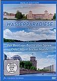 Wasserparadiese: Per Boot von Berlin über Spree, Havel bis zur Müritz