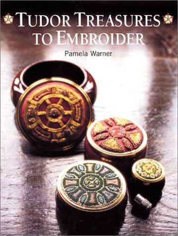 Tudor Treasures to Embroider by Pamela Warner (2002-10-28)