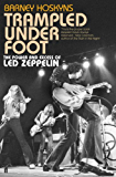 Trampled Under Foot: The Power and Excess of Led Zeppelin [contains audio interviews] (English Edition)