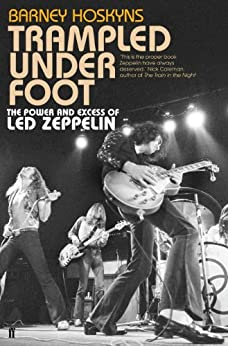 Trampled Under Foot: The Power and Excess of Led Zeppelin [contains audio interviews] (English Edition) von [Hoskyns, Barney]