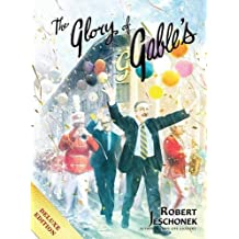 The Glory of Gable's: Deluxe Hardcover Edition by Robert Jeschonek (2016-10-20)