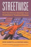 Streetwise: How Taxi Drivers Establish Customer's Trustworthiness (Russell Sage Foundation Series on Trust (Numbered)) by Diego Gambetta (2005-06-30)