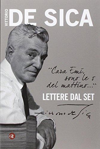 «Cara Emi, sono le 5 del mattino...» Lettere dal set (I Robinson) por Vittorio De Sica
