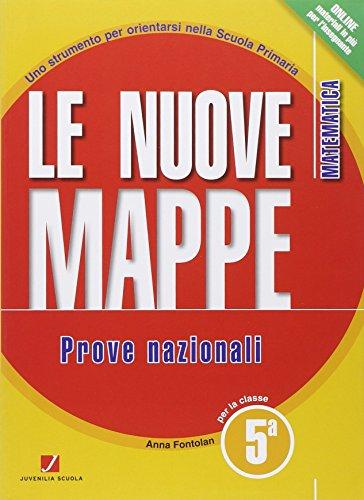 Le nuove mappe. Matematica. Prove nazionali. Con espansione online. Per la 5ª classe elementare