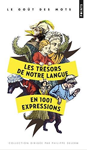 Les trésors de notre langue en 1001 expressions par Marianne Tillier, Pascale Lafitte-Certa, Gilles Henry