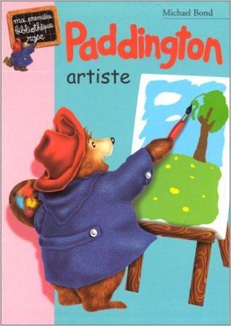 paddington-artiste-de-michal-bond-r-w-alley-illustrations-olivier-de-vleeschouwer-traduction-1-novembre-2000