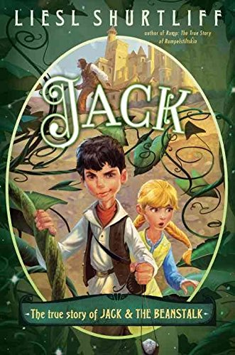 [(Jack: The True Story of Jack and the Beanstalk)] [By (author) Liesl Shurtliff] published on (April, 2015)