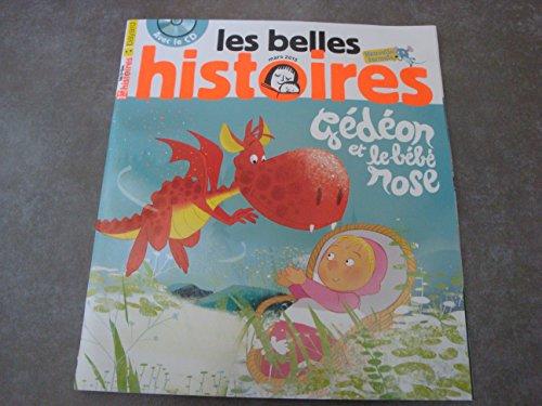 LES BELLES HISTOIRES NOUVELLE FORMULE N°507 GÉDÉON ET LE BÉBÉ ROSE AVEC LE CD