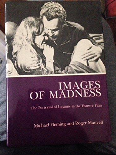 Images of Madness: The Portrayal of Insanity in the Feature Film by Michael Fleming (1985-08-02)
