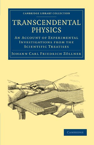 Transcendental Physics: An Account of Experimental Investigations from the Scientific Treatises (Cambridge Library Collection - Spiritualism and Esoteric Knowledge)