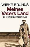 Image de Meines Vaters Land: Geschichte einer deutschen Familie