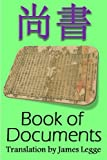 Book of Documents, Shangshu: Bilingual Edition, Chinese and English: Chinese Classic of History