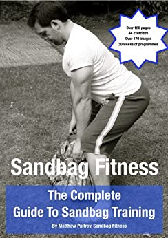 The Complete Guide To Sandbag Training (English Edition)