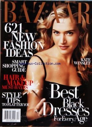 BBAZAAR HARPER'S LANGUE ANGLAISE [No 12] du 01/12/2005 - 621 NEW FASHION IDEAS - KATE WINSLET- SMART SHOPPING GUIDE - HAIR AND MAKEUP - BEST BLACK DRESSES FOR EVERY AGE - STYLE TOPS TO FLATTER YOU