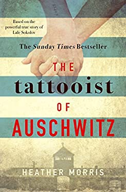 The Tattooist of Auschwitz: the heart-breaking and unforgettable international bestseller