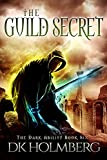 The Guild Secret (The Dark Ability Book 6)