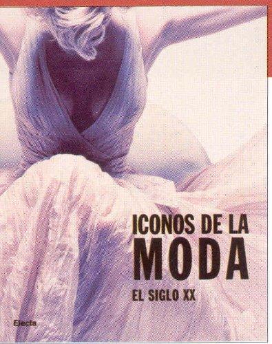 Descargar Libro Libro Iconos de la moda - el siglo XX (Arte (electa)) de Gerda Buxbaum