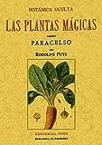 Botánica oculta : las plantas mágicas según Paracelso