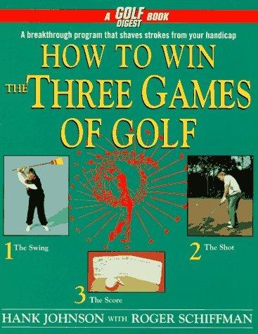 How to Win the Three Games of Golf by Hank Johnson (1993-08-01) par Hank Johnson