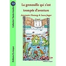 La grenouille qui s'est trompée d'aventure: Conte (Saute-mouton)