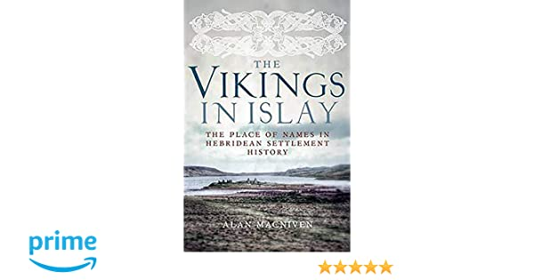 The Vikings in Islay: The Place of Names in Hebridean