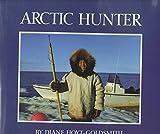 Arctic Hunter by Diane Hoyt-Goldsmith (1992-09-02)