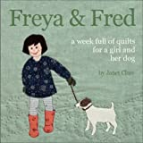 Freya and Fred: A Week Full of Quilts for a Girl and Her Dog