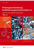 Prüfungsvorbereitung Fahrzeugtechnik. Gesellenprüfung/Abschlussprüfung Teil 2. Kraftfahrzeugmechatroniker/-in. Aufgabenband
