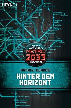Hinter dem Horizont: Metro 2033-Universum-Roman von [Djakow, Andrej]