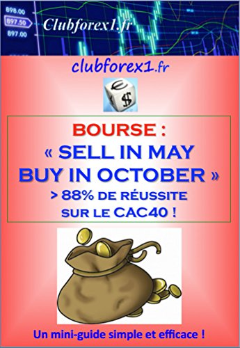 Bourse - Sell in May, Buy in October.  >88% de réussite sur le CAC40 ! (Clubforex1 t. 11)