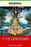 Bouddah : La Sagesse  - 115 Citations...