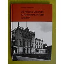 Die Albertus-Universität zu Königsberg /Preussen in Bildern