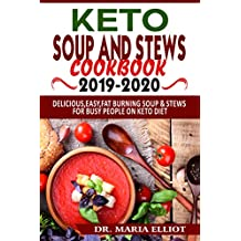 Keto soup and stews 2019-2020: Delicious,Easy, Fat Burning Soup &  Stews for Busy people on Keto Diet (English Edition)