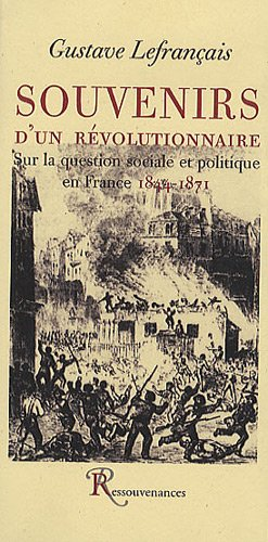 Souvenirs d'un révolutionnaire : Sur la question sociale et politique en France, 1844-1871