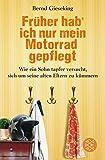 Buchinformationen und Rezensionen zu Früher hab ich nur mein Motorrad gepflegt von Bernd Gieseking