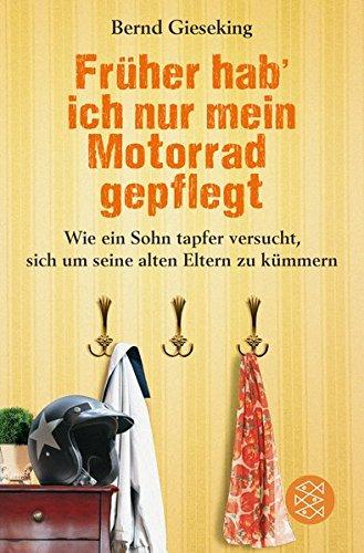 Buchseite und Rezensionen zu 'Früher hab ich nur mein Motorrad gepflegt' von Bernd Gieseking