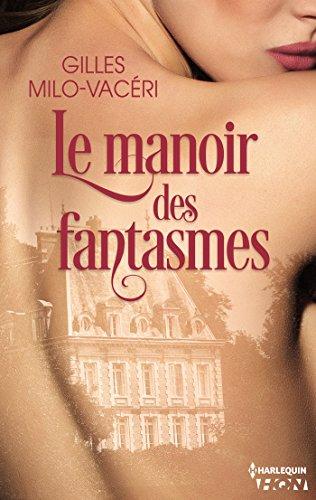 Le manoir des fantasmes (HQN) par Gilles Milo-Vacéri