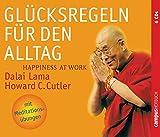 Glücksregeln für den Alltag: Happiness at Work - Dalai Lama, Howard C. Cutler