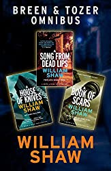 Breen & Tozer Investigation Omnibus: A Song from Dead Lips, A House of Knives, A Book of Scars