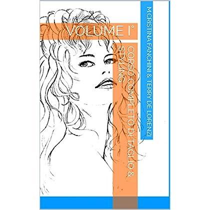 Corso Completo Di Taglio & Styling: Volume I° (Teorema (Corso Completo Di Taglio E Styling) Vol. 1)