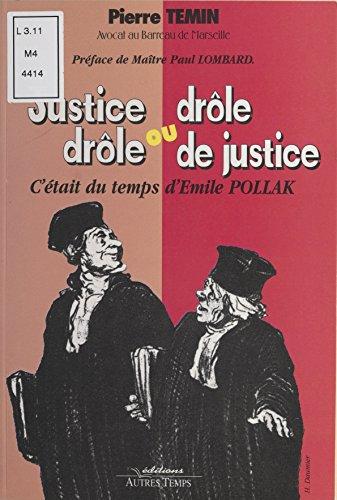 Justice drle ou drle de justice : c'tait du temps d'mile Pollak